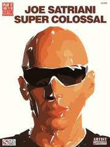 Joe Satriani: Super Colossal (Book)