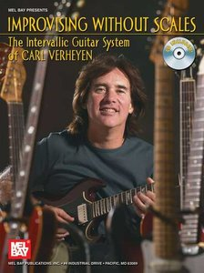 Improvising Without Scales - The Intervallic Guitar System Of Carl Verheyen (Book/CD)