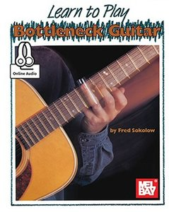 Learn To Play Bottleneck Guitar - Fred Sokolow (Book/Online Audio)