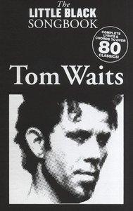 The Little Black Songbook: Tom Waits (Akkoorden Boek) (19x12cm)
