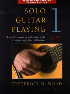 Frederick Noad: Solo Guitar Playing Volume 1 - Fourth Edition (Book)