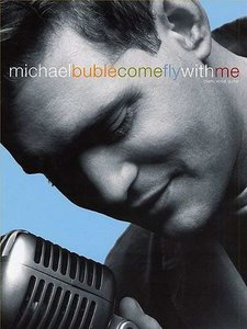 Michael Buble: Come Fly With Me - Piano/Vocal/Guitar (Book)