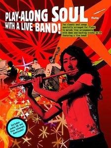 Play-Along Soul With A Live Band! - Dwarsfluit (Boek/CD)