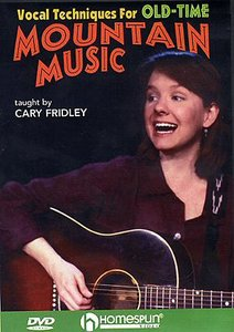 Cary Fridley: Vocal Techniques For Old-Time Mountain Music (DVD)