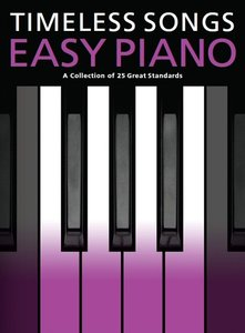 Timeless Songs For Easy Piano (Boek)