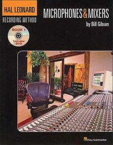 The Hal Leonard Recording Method: Book 1 - Microphones & Mixers (Book/DVD)