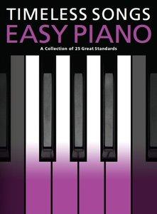 Timeless Songs For Easy Piano (Boek)