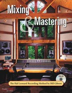 The Hal Leonard Recording Method: Book 6 - Mixing & Mastering (Book/DVD)