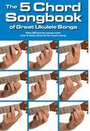 The-5-Chord-Songbook-Of-Great-Ukulele-Songs-(Akkoordenboek-17x25cm)