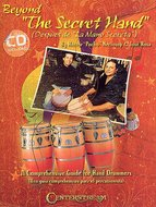 Beyond-The-Secret-Hand:-A-Comprehensive-Guide-For-Hand-Drummers--(Book-CD)