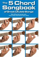 The-5-Chord-Songbook-Of-Great-Ukulele-Songs-(Akkoordenboek-17x25cm)