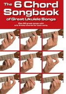 The-6-Chord-Songbook-Of-Great-Ukulele-Songs-(Akkoordenboek-17x25cm)