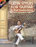 Brian-Chambouleyron:-Latin-Styles-For-Guitar-(Book-CD)