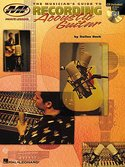 Musicians-Institute:-Dallan-Beck-The-Musicians-Guide-To-Recording-Acoustic-Guitar-(Book-CD)