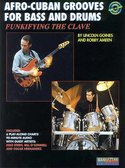 Afro-Cuban-Grooves-For-Bass-And-Drums:-Funkifying-The-Clave-(Book-CD)